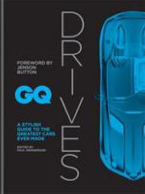 GQ Drives: A Stylish Guide to the Greatest Cars Ever Made