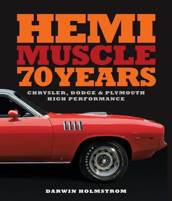 Hemi Muscle 70 Years - Chrysler, Dodge and Plymouth High Performance
