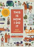 This Is How I Do It - One Day in the Life of You and 59 Real Kids from Around the World