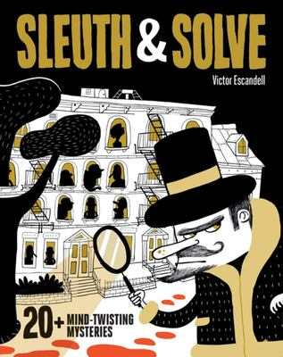 Sleuth and Solve - 20+ Mind-Twisting Mysteries
