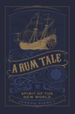 A Rum Tale - Spirit of the New World
