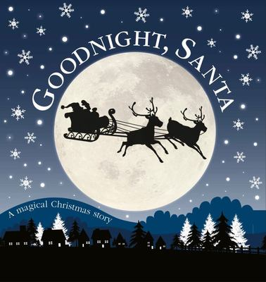 Goodnight, Santa: A Magical Christmas Story