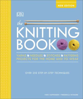 Knitting Book: Over 250 Step-by-Step Techniques, The