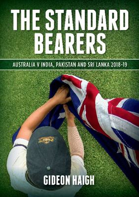 The Standard Bearers: Australia v India, Pakistan and Sri Lanka 2018-19