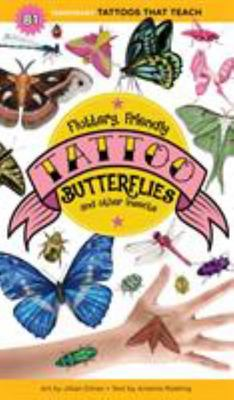 Fluttery, Friendly Tattoo Butterflies and Other Insects: 81 Temporary Tattoos That Teach