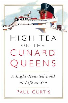 High Tea on the Cunard Queens - A Light-Hearted Look at Life at Sea