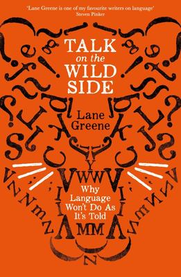 Talk on the Wild Side - The Untameable Nature of Language