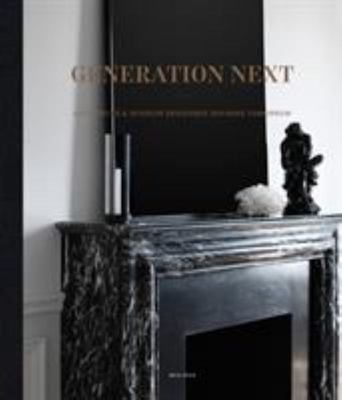 Generation Next - Architects and Interior Designers Defining Tomorrow