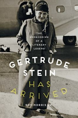 Gertrude Stein Has Arrived - The Homecoming of a Literary Legend