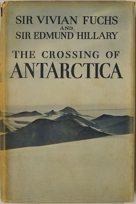 The Crossing of Antarctica The Commonwealth Trans-Antarctic Expedition 1955-58