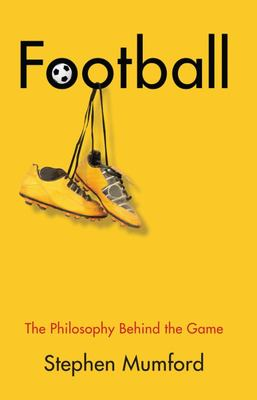 Football - The Philosophy Behind the Game