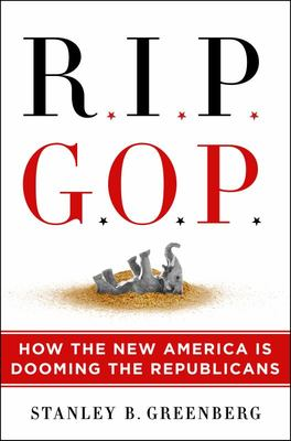 Rip Gop - How the New America Is Dooming the Republicans