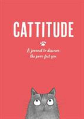 Cattitude: A Journal to Discover the Purr-fect You