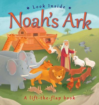 Look Inside Noah's Ark (Lift-the-Flap Board Book)