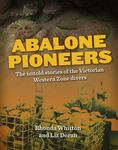 Abalone Pioneers: The Untold Stories of the Victorian Western Zone Divers