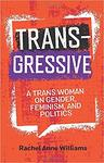 Transgressive - A Trans Woman on Gender, Feminism and Politics