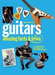 Guitars - Amazing Facts and Trivia