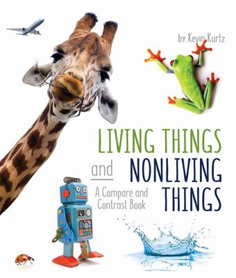 Living Things and Nonliving Things - A Compare and Contrast Book