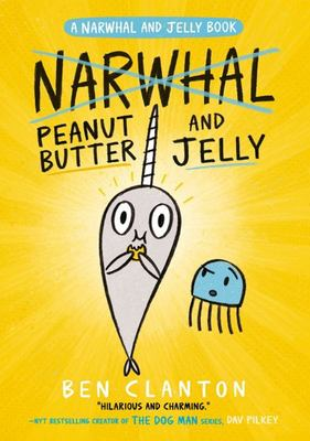 Peanut Butter and Jelly (Narwhal and Jelly #3)