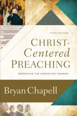 Christ-Centered Preaching - Redeeming the Expository Sermon