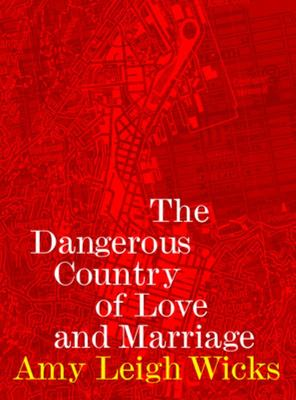 The Dangerous Country of Love and Marriage