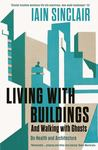 Living with Buildings - And Walking with Ghosts - on Health and Architecture