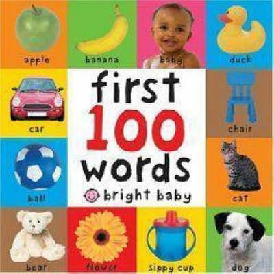 First 100 Words (Bright Baby Board Book)