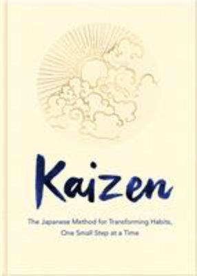 Kaizen - The Japanese Method for Transforming Habits, One Small Step at a Time