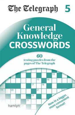 The Telegraph General Knowledge Crosswords 5