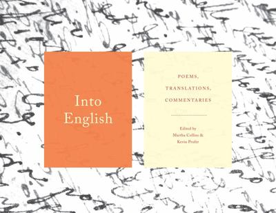 Into English - Poems, Translations, Commentaries