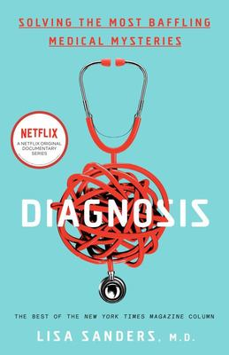 Diagnosis - Solving the Most Baffling Medical Mysteries