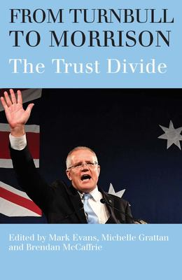 From Turnbull to Morrison: Understanding the Trust Divide
