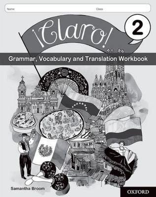 ¡Claro! Grammar, Vocabulary and Translation pack 2 (8 workbooks)