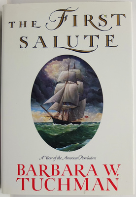 The First Salute. A View of the American Revolution