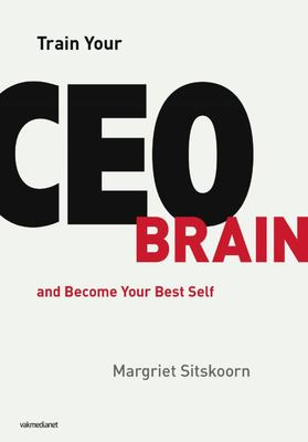 Train Your CEO Brain - And Become Your Best Self