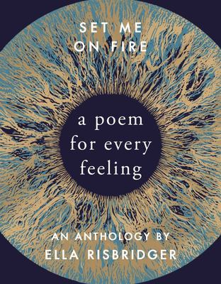 Set Me on Fire - A Poem for Every Feeling