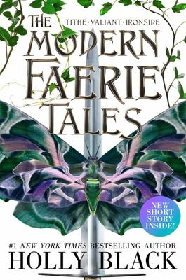The Modern Faerie Tales - Tithe; Valiant; Ironside