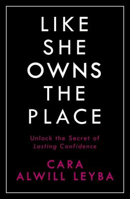 Like She Owns the Place - Unlock the Secret of Lasting Confidence