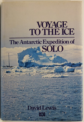 Voyage to the Ice The Antarctic Expedition of Solo