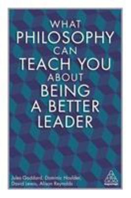 What Philosophy Can Teach You about Being a Better Leader