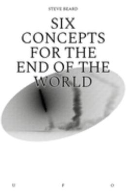 Six Concepts for the End of the World