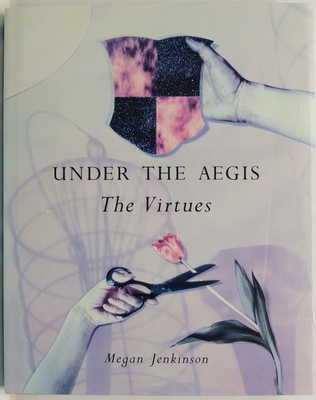 Under the Aegis: The Virtues by Megan Jenkinson