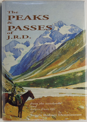 The Peaks & Passes of J. R. D. From the Note-Books Diaries and Letters from Life