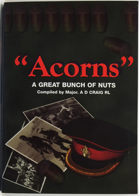 """Acorns"" A Great Bunch of Nuts! A Personal History of the Australian Army Intelligence Corps"