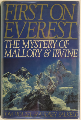 First on Everest The Mystery of Mallory & Irvine