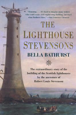 The Lighthouse Stevensons - The Extraordinary Story of the Building of the Scottish Lighthouses by the Ancestors of Robert Louis Stevenson