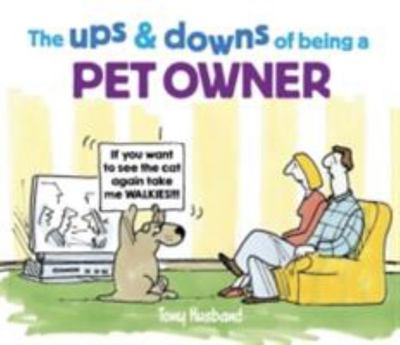 Ups And Downs Of Being A Pet Owner