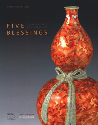 Five Blessings - Coded Messages in Chinese Art
