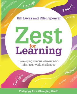 Zest for Learning - Developing Curious Learners Who Relish Real-World Challenges