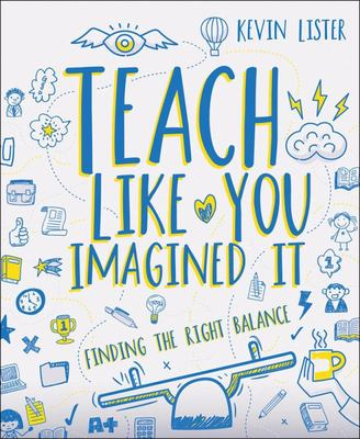 Teach Like You Imagined It - Finding the Right Balance